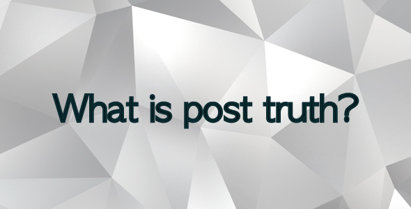 What is Post-truth? Re-blogged from We, theMillennials